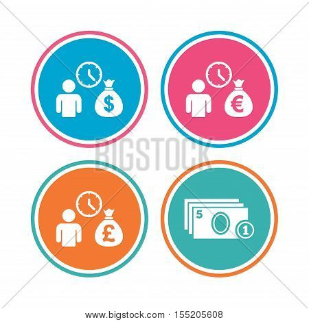 Bank loans icons. Cash money bag symbols. Borrow money sign. Get Dollar money fast. Colored circle buttons. Vector