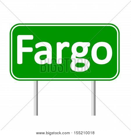 Fargo green road sign isolated on white background