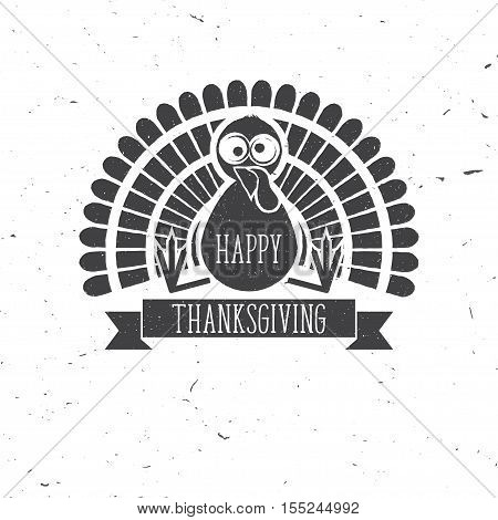 Happy Thanksgiving. Thanksgiving retro badge. Concept for shirt or logo, print, stamp, patch. Turkey and text. Vector illustration