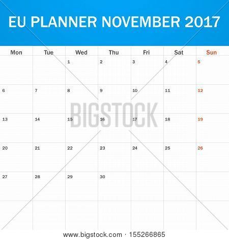 EU Planner blank for November 2017. Scheduler, agenda or diary template. Week starts on Monday