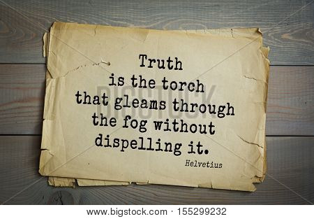 Top 5 quotes by Claude Adrien Helvetius - French philosopher, freemason and litterateur. Truth is the torch that gleams through the fog without dispelling it.