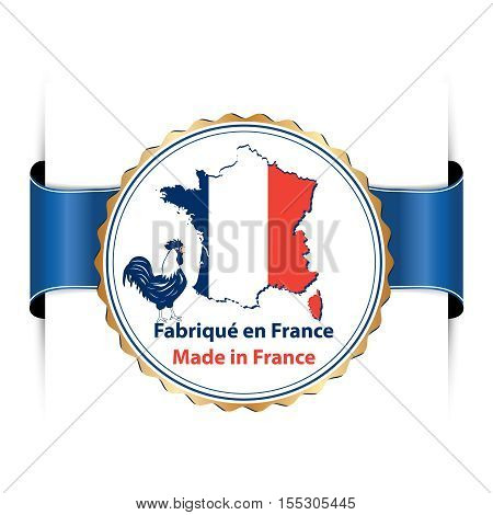 Made in France (Fabrique en France) ribbon with the French rooster, national map and Flag,