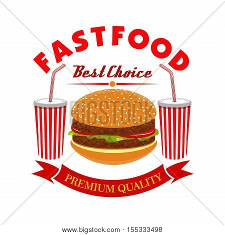 Cheeseburger and soda drink for fast food menu. Vector burger with meat cutlet and vegetables, two paper cups of drinks, red ribbon and text Best Choice Fastfood
