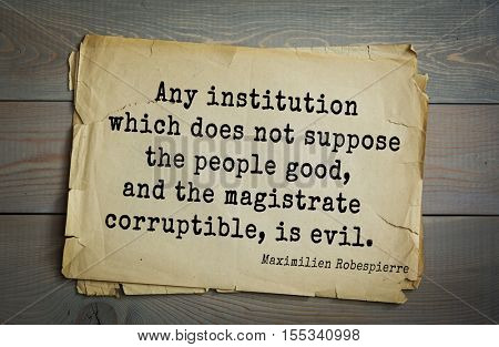 Top 10 quotes by Maximilien Robespierre - French lawyer and politician, leader revolution.