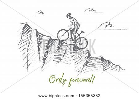Vector hand drawn only forward concept sketch. Cyclist riding uphill and trying to reach top of mountain. Lettering Only forward