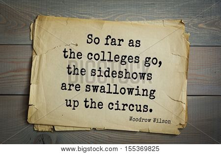 Top 30 quotes by Woodrow Wilson - American politician, academic, 28th President USA. 