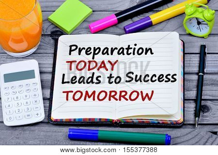 Text Preparation today leads to success tomorrow on notebook