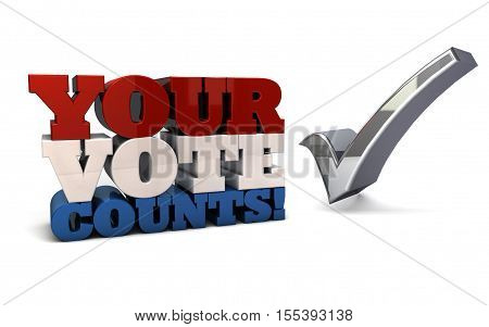3d render of your vote counts in US colors red blue and white with silver check mark