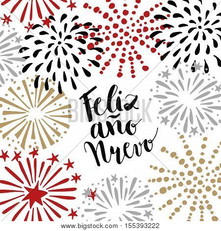 Feliz ano nuevo Spanish Happy New Year greeting card with handwritten text and hand drawn fireworks stars. Vector illustration brush lettering.