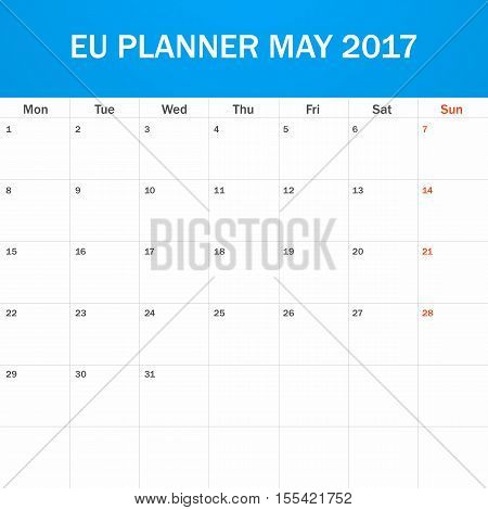 EU Planner blank for May 2017. Scheduler, agenda or diary template. Week starts on Monday