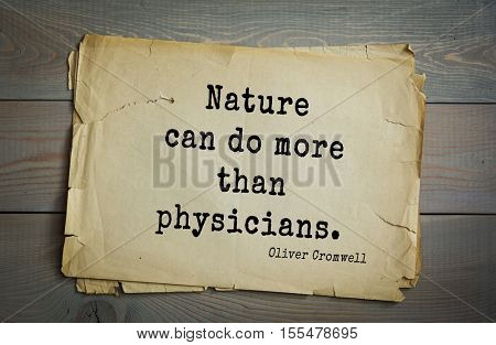 Top 15 quotes by Oliver Cromwell - English military and political leader , Lord Protector. Nature can do more than physicians.
