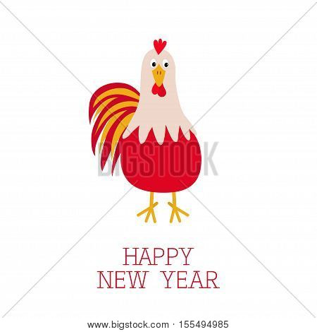 Rooster Cock bird. 2017 Happy New Year symbol Chinese calendar. Cute cartoon funny character with big feather tail. Baby farm animal. White background. Flat design. Vector illustration