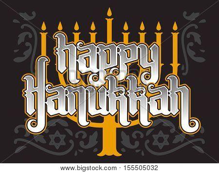 Happy Hanukkah, jewish holiday. Lettering of Hanukkah template. Vector background with menorah. Elegant greeting card.