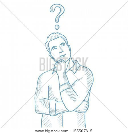 Thinking businessman with question mark above his head. Young businessman thinking. Thoughtful businessman standing under question mark. Hand drawn vector sketch illustration on white background.