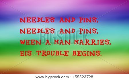 Traditional children's rhymes. Needles and pins,