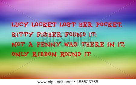 Traditional children's rhymes. Lucy Locket lost her pocket,