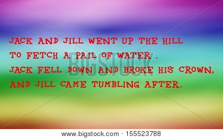 Traditional children's rhymes. Jack and Jill went up the hill