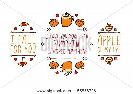Hand drawn autumn elements with inscription I fall for you, I love you more than pumpkin flavored anything, apple on my eye on white background. Romantic clip-art