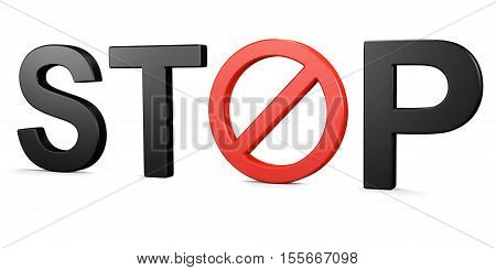 Text STOP. Forbidden sign. Isolated on white. 3d illustration.