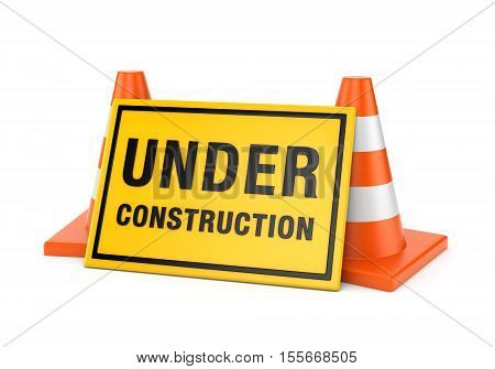 Yellow Under construction sign and two orange road cones isolated on white background. 3D illustration