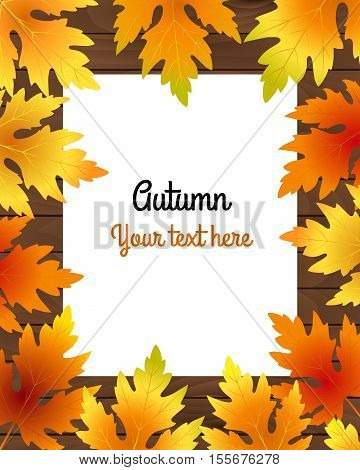 Autumn leaves with paper sheet. Fall leaves frame. Maple leaves on wooden background. Design with text space for invitation card banner flyer. Place for your text. Autumn vector illustration