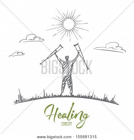 Vector hand drawn healing concept sketch. Happy man standing under the Sun and holding needless crutches on raised hands. Lettering Healing concept