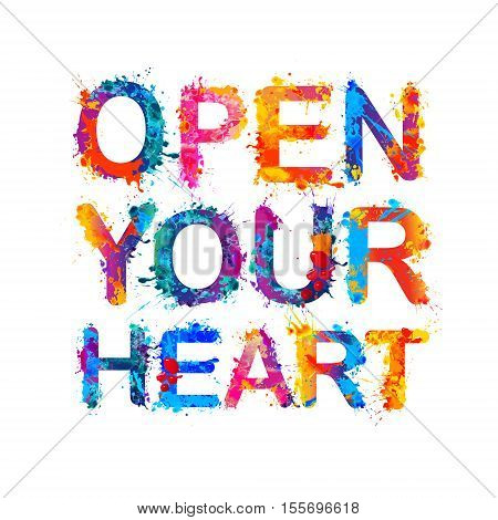 Open your heart. Vector motivation inscription of splash paint letters