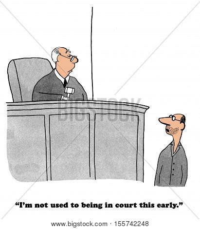 Legal cartoon about getting to court too early in the morning.