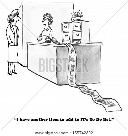 Black and white business cartoon of a very long to do list for the IT department.
