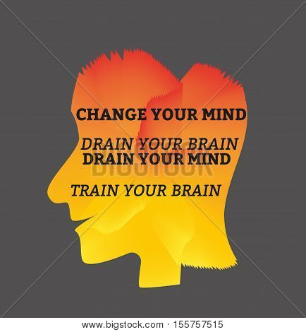 Inspirational Motivated Quote Change Your Mind Drain Your Brain. Vector Typography Poster Concept. Idea for design elements. Vector illustration.