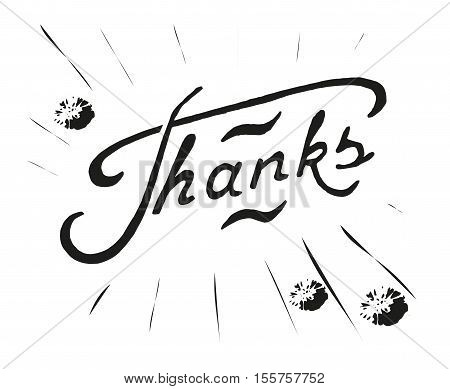 Lettering Thanks. Hand sketched graphic element. Template for your design of card, flayer, banner, poster. Vector illustration.