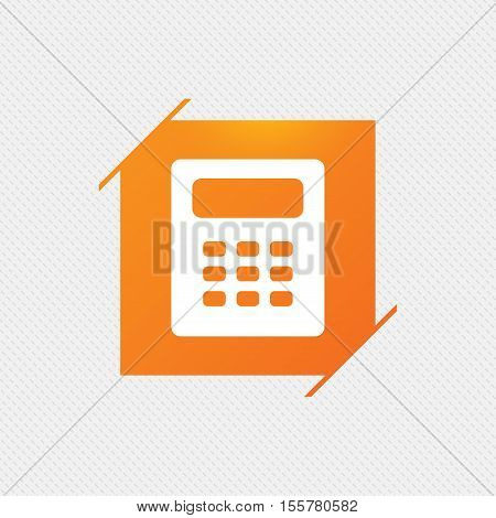 Calculator sign icon. Bookkeeping symbol. Orange square label on pattern. Vector