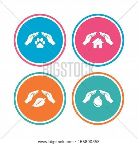 Hands insurance icons. Shelter for pets dogs symbol. Save water drop symbol. House property insurance sign. Colored circle buttons. Vector