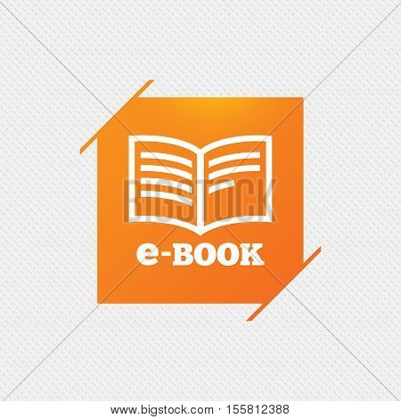 E-Book sign icon. Electronic book symbol. Ebook reader device. Orange square label on pattern. Vector