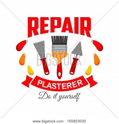 Plasterer repair badge sign. Vector symbol of plasterer home repairing, work tool icon paint brush, plaster spatula