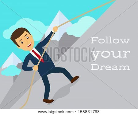 Follow your dream motivation poster with man and mountain. Vector illustration