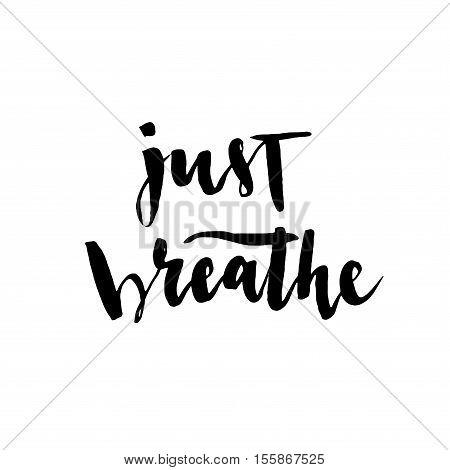 Just Breathe Vector Lettering Illustration.