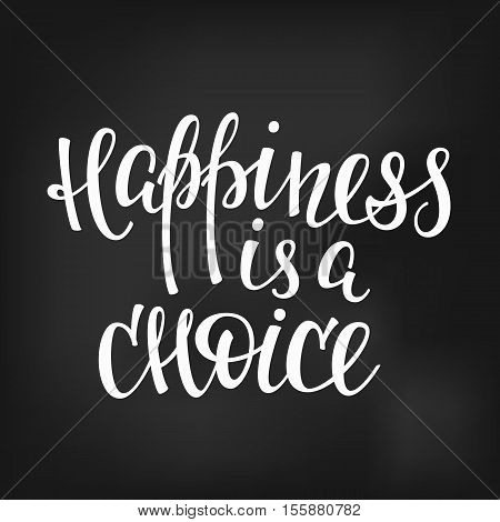 Happiness is a choice quote lettering. Calligraphy inspiration graphic design typography element. Hand written postcard. Cute simple vector sign.