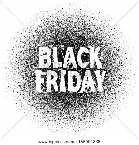 Black Friday. Grunge vector background. Hand made stencil art letters. Artistic abstract scatter black ink illustration isolated on white background