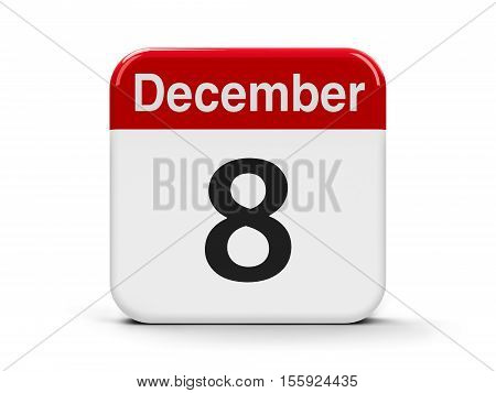 Calendar web button - The Eighth of December three-dimensional rendering 3D illustration
