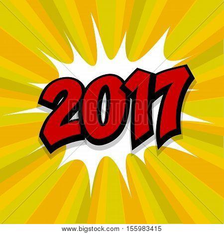 New year 2017. Speech comic bubble text yellow background. Pop art style vector illustration. Retro burst expression speech pop art bubble cloud explosion. Boom communication graphic talk humor