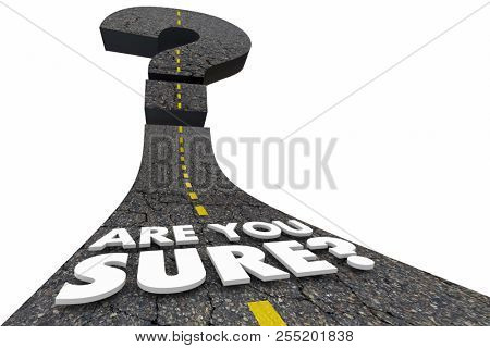 Are You Sure Certain Confident Positive Question Mark Road 3d Illustration