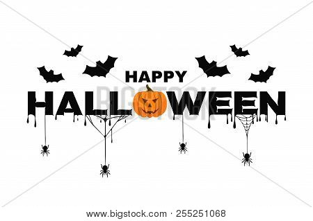 Happy Halloween Background Text With Pumpkin, Bats, Spider Web And Blood. Halloween Background For P