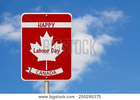 Happy Labour Day Highway Sign, Canadian Highway Sign And Text Happy Labour Day Canada With Sky Backg