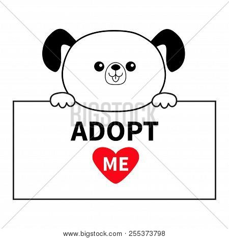 poster of Adopt me. Dog head face hanging on paper board template. Hands paw. Pet adoption. Help homeless animal Cute cartoon puppy character. Funny baby pooch. Flat design. White backgroundVector illustration