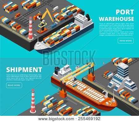 Sea Transportation Horizontal Vector Sea Freight And Shipping Banners With Isometric Seaport, Ships,