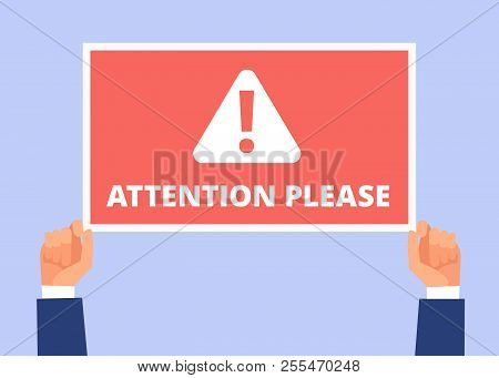Attention Please. Hands Hold Information Banner With Important Message. Alert Announcement, Attentio