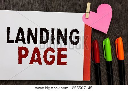 Word Writing Text Landing Page. Business Concept For Website Accessed By Clicking A Link On Another
