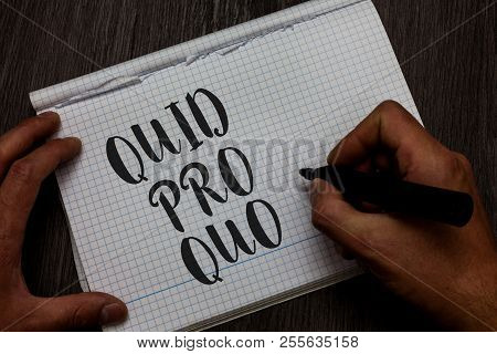 Writing note showing Quid Pro Quo. Business photo showcasing A favor or advantage granted or expected in return of something Man hand holding marker communicating ideas reflections squared paper. poster