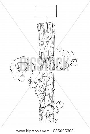Cartoon Stick Drawing Conceptual Illustration Of Men Or Businessmen Climbing The Rock Hoping To Win